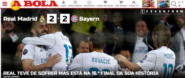 Tờ A Bola (Bồ Đào Nha) cũng thừa nhận Real Madrid đã chịu sức ép quá lớn từ Bayern Munich nhưng họ đã bất tử