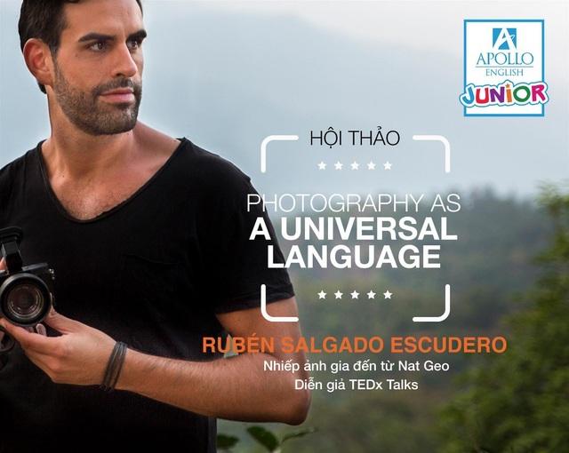 Rubén Salgado Escudero - nhiếp ảnh gia của National Geographic và là diễn giả Tedx Talks.