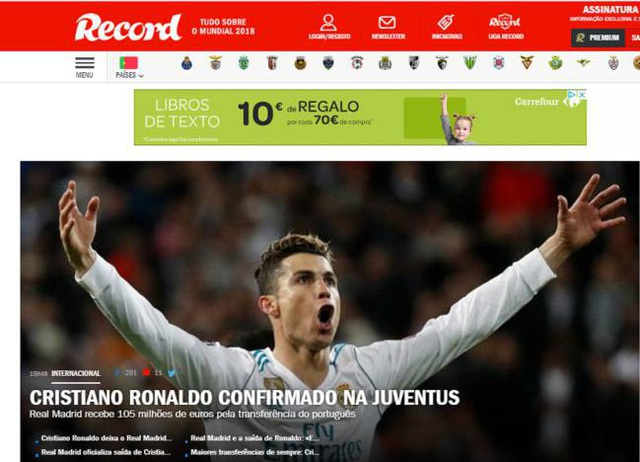 Tờ Record (Bồ Đào Nha) cho rằng Juventus đã mua C.Ronaldo với giá chỉ bằng 1/10 so với phí giải phóng hợp đồng của anh (1 tỷ euro). Tờ báo này nhấn mạnh rằng C.Ronaldo thực sự muốn rời Real Madrid