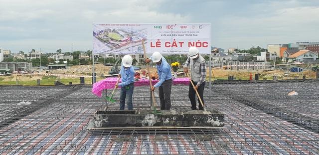 Lễ cất nóc khối nhà điều hành trung tâm dự án Thành phố giáo dục IEC Quảng Ngãi.