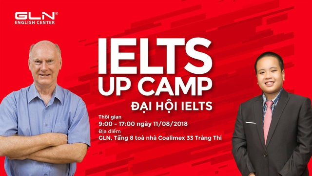 """Đại hội IELTS - Up Camp: Cơ hội giành """"tấm hộ chiếu"""" 8.0 IELTS chỉ trong một ngày - 1"""