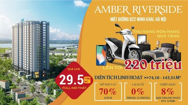 Nhiều quà tặng hấp dẫn dành cho khách hàng dự án Amber Riverside