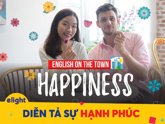 """Học tiếng Anh: Cách diễn tả niềm vui, hạnh phúc """"chuẩn và hay"""" - 1"""