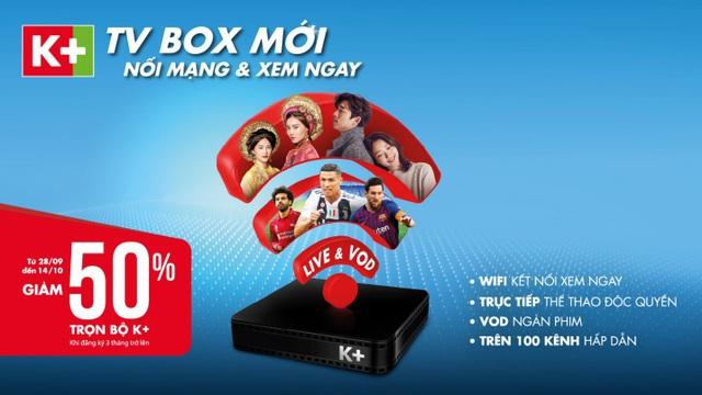 Ưu đãi giá hấp dẫn nhân dịp ra mắt K+ TV Box từ 28/9 đến 14/10