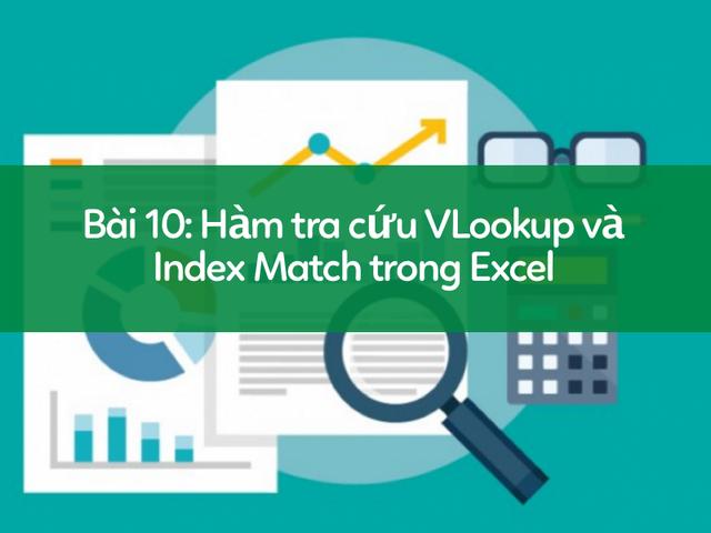Học tin học Excel: Tìm hiểu về nhóm hàm tra cứu - 1