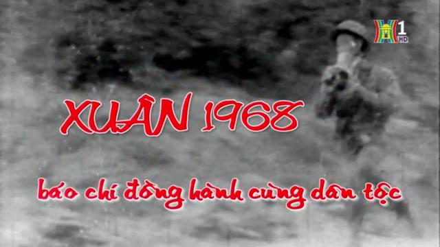 """Phim tài liệu """"Xuân 1968 - Báo chí đồng hành cùng dân tộc."""""""