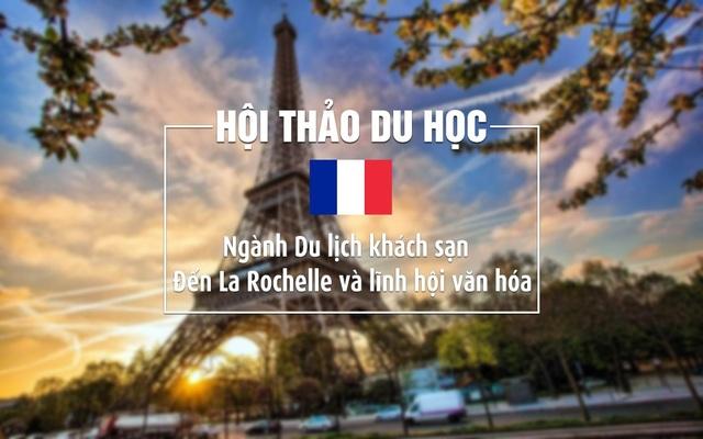 Du học Pháp- Đến La Rochelle và lĩnh hội văn hóa Pháp