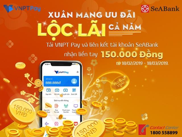 Tặng 150.000 đồng cho các khách hàng mở tài khoản SeABank và kết nối Ví điện tử VNPT PAY - 1