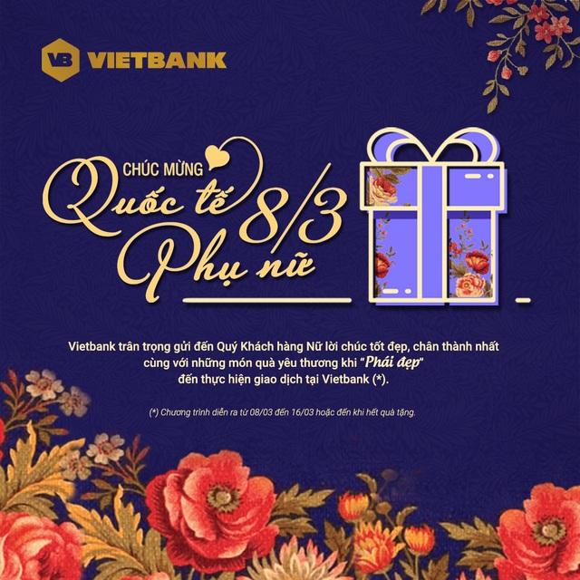 Vietbank gửi lời chúc mừng cùng món quà yêu thương đến phái đẹp trong ngày 8/3 - 1