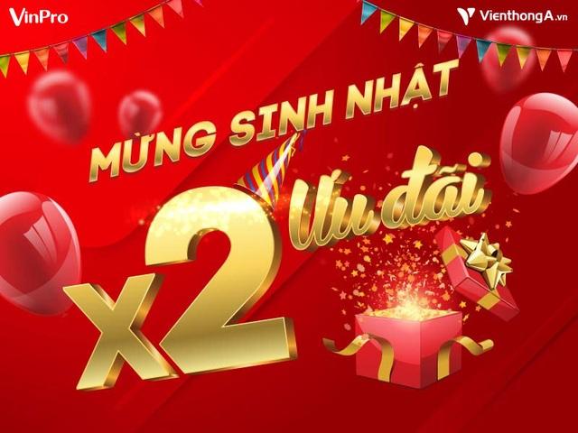 """VinPro mở """"tháng đại tiệc"""" ưu đãi mừng sinh nhật - 1"""