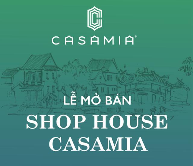 Mở bán shophouse Casamia - Đích đến 3 đắc lợi độc tôn tại Hội An - 1