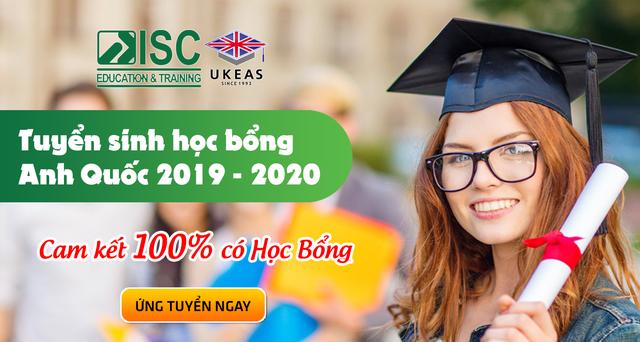 Tuyển sinh học bổng Anh Quốc 2019 - 2020 đảm bảo 100% đạt học bổng - 1