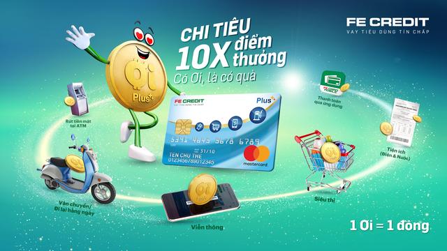 """""""Có ơi là có quà"""": x10 điểm thưởng khi chi tiêu với thẻ FE CREDIT - 1"""