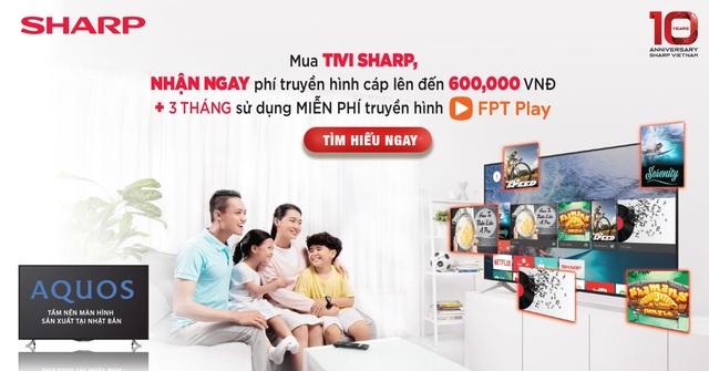 Mua TV Sharp, vù vù truyền hình cáp và FPT Play miễn phí - 2