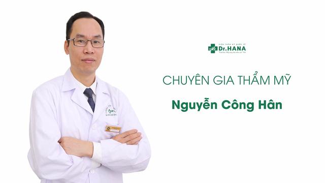 Bác sĩ Nguyễn Công Hân – Người xóa đi ám ảnh chảy xệ da tuổi trung niên - 1