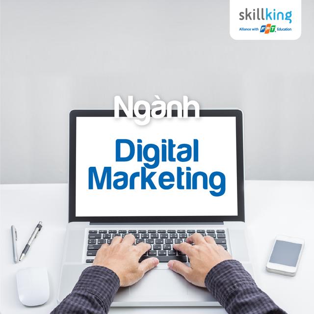 FPT Skillking - Đào tạo Tư duy, nhận Bằng quốc tế ngành Digital Marketing - 1