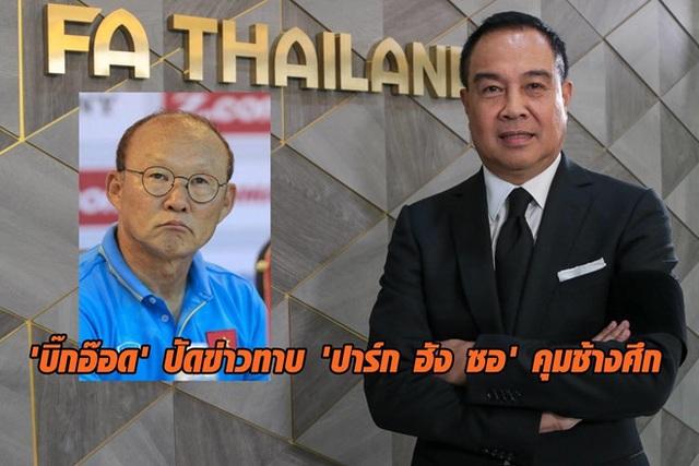 """""""Bóng đá Thái Lan chưa bao giờ muốn lôi kéo HLV Park Hang Seo"""" - 1"""