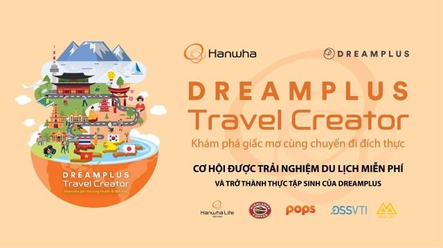 Hanwha DREAMPLUS khởi động dự án đi tìm Travel Creator tại Việt Nam - 1