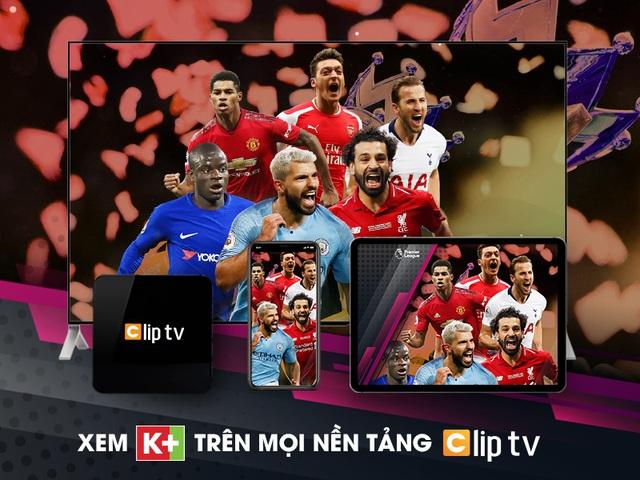 Gói kênh K+ có mặt trên mọi nền tảng của ClipTV - 1