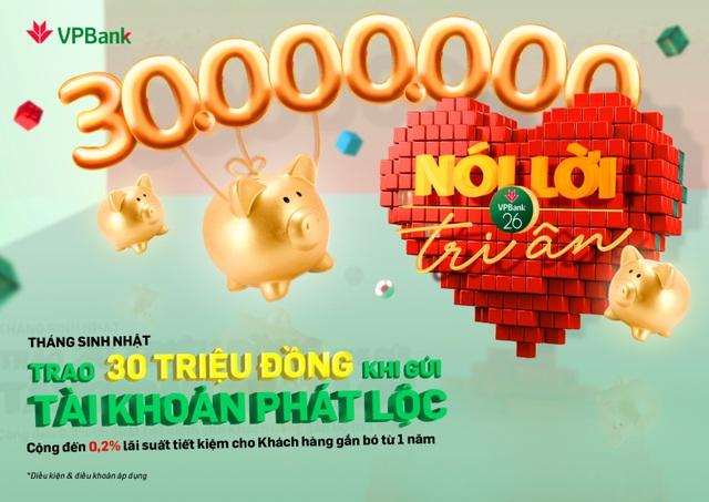 Gửi tiết kiệm VPBank: Gắn bó càng lâu - lãi suất càng cao - 1