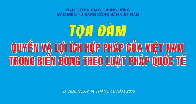 """Sắp diễn ra Tọa đàm """"Quyền và lợi ích hợp pháp của Việt Nam trong Biển Đông theo luật pháp quốc tế"""" - 1"""