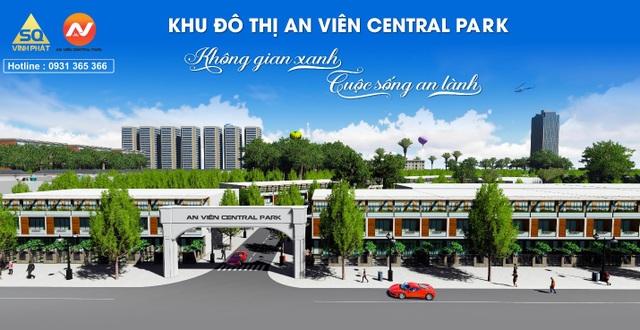 Khu đô thị An Viên Central Park mở rộng cơ hội đầu tư tại miền Nam - 1