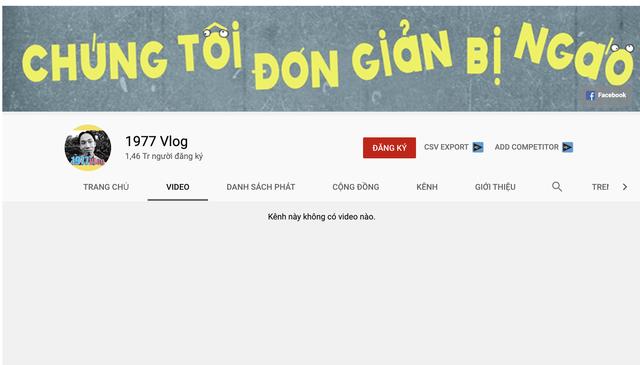Hiện tượng Youtube 1977 Vlog bất ngờ xóa tất cả video triệu view - 1