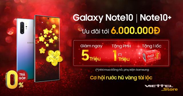 Giảm tới 6 triệu đồng khi mua Galaxy Note10/10+ tại Viettel Store - 1