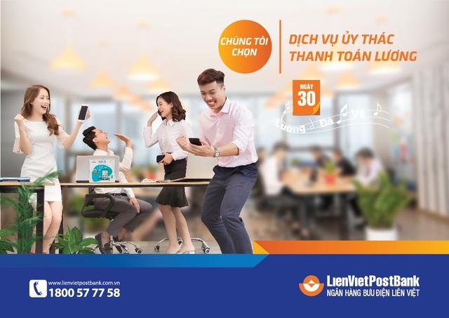 LienVietPostBank đẩy mạnh dịch vụ ủy thác thanh toán lương - 1