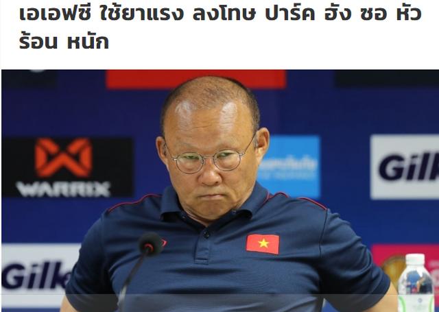 """Báo Thái Lan: """"AFC nghiêm khắc trừng phạt HLV Park Hang Seo"""" - 1"""