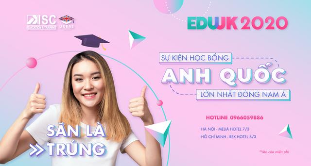 """""""Mưa học bổng"""" 50% - 100% đổ bộ sự kiện du học Anh quốc lớn số 1 Đông Nam Á - EDUUK 2020! - 1"""