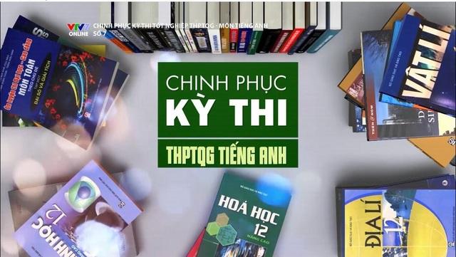 Khung giờ ôn tập môn tiếng Anh tốt nghiệp THPT Quốc gia trên truyền hình - 1
