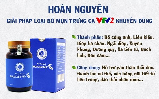 Mụn trứng cá Hoàn Nguyên - Giải pháp giảm mụn được VTV2 khuyên dùng - 2