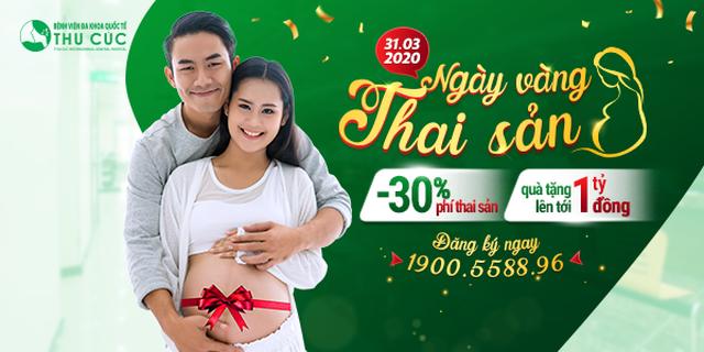 Bệnh viện ĐKQT Thu Cúc hỗ trợ 30% phí thai sản trọn gói trong Ngày vàng thai sản - 4