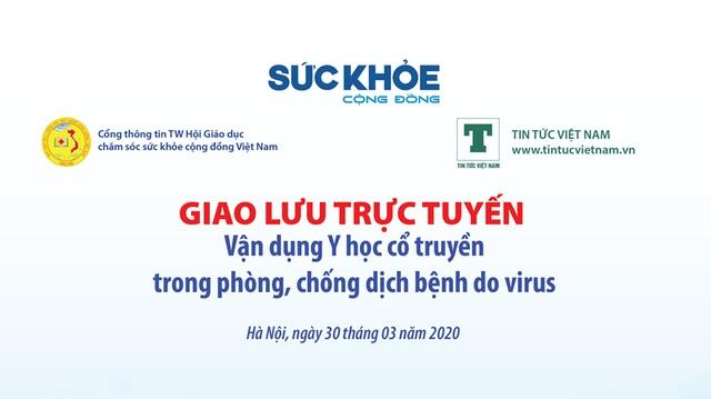 Tư vấn trực tuyến cách chống virus Covid–19 bằng y học cổ truyền - 1