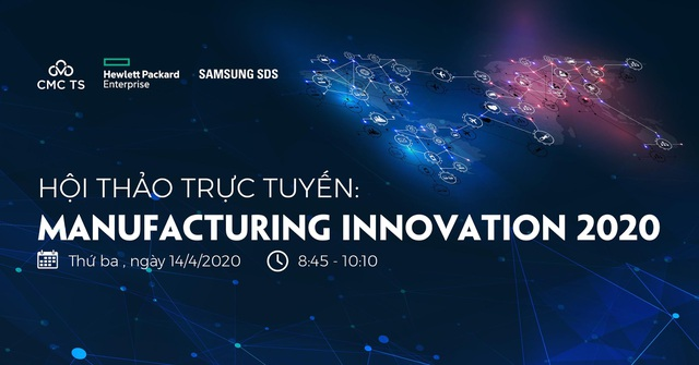 Hội thảo trực tuyến về sản xuất thông minh tại Việt Nam quy tụ 3 doanh nghiệp công nghệ hàng đầu - 2