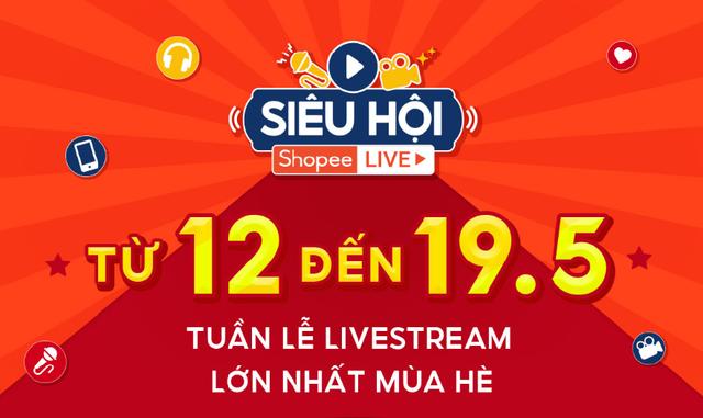 """Tham gia ngay """"Siêu Hội Shopee Live"""" -  Tuần lễ livestream lớn nhất mùa hè - 1"""