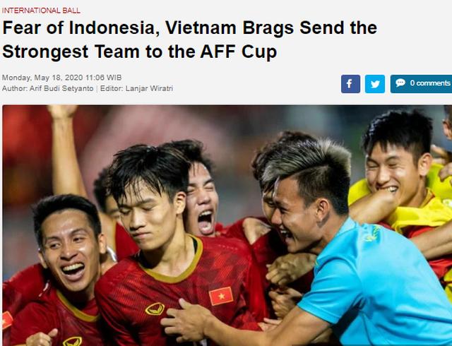 """Ảo tưởng sức mạnh, báo Indonesia cho rằng đội tuyển Việt Nam """"sợ hãi"""" - 1"""