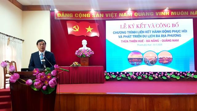 Huế - Đà Nẵng – Quảng Nam ký liên kết phát triển du lịch sau Covid-19 - 4