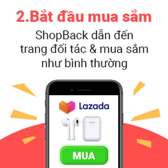 ShopBack - Một trong những giải pháp mua sắm thông minh hàng đầu Châu Á có mặt ở Việt Nam - 2