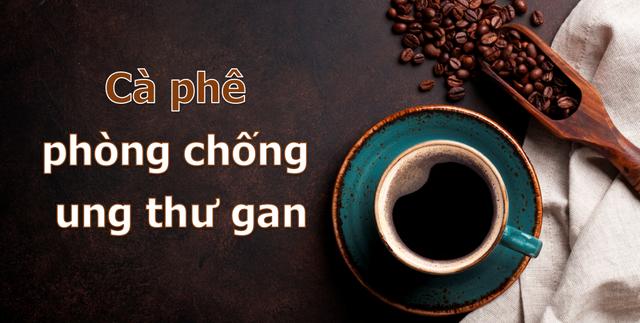 Cà phê và những khả năng chống ung thư kinh ngạc được khoa học công nhận - 2
