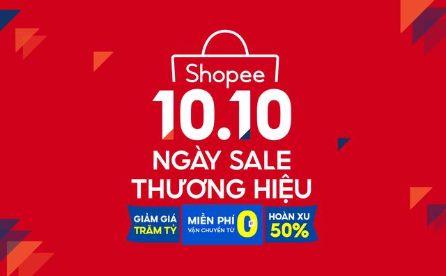 Shopee 10.10: Thả ga săn siêu phẩm chính hãng, hoàn xu 50% - 1