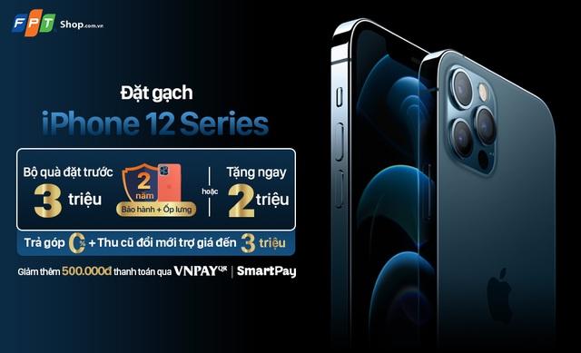 Nhận ưu đãi đến 6 triệu đồng khi đặt trước iPhone 12 Series tại FPT Shop - 1
