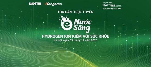 Tọa đàm trực tuyến: Nước hydrogen ion kiềm với sức khỏe - 2