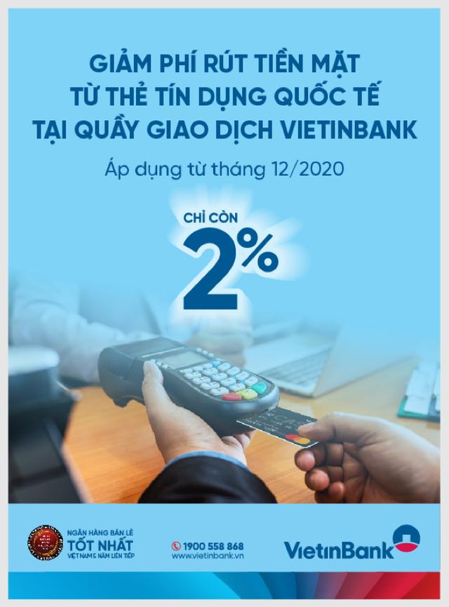 VietinBank ra thông báo về việc điều chỉnh phí rút tiền từ thẻ tín dụng quốc tế - 1