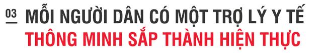 Giấc mơ trợ lý y tế thông minh cho người Việt của Viettel thành hiện thực - 5