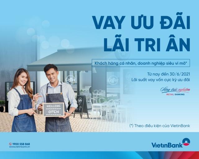 VietinBank gia hạn chương trình Vay ưu đãi, lãi tri ân - 2