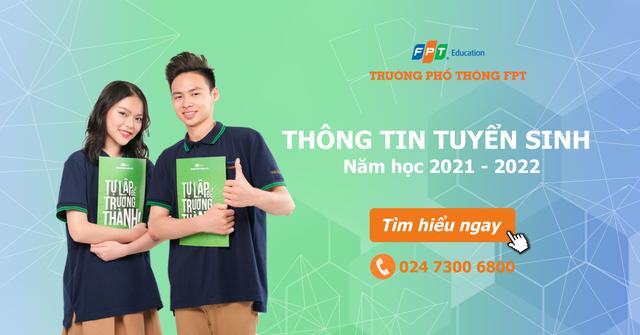 THPT FPT Hà Nội thông báo quy chế tuyển sinh lớp 10 năm 2021