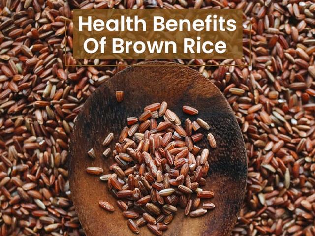Lợi ích sức khỏe bất ngờ của gạo lứt, ngăn ngừa cả ung thư - 1