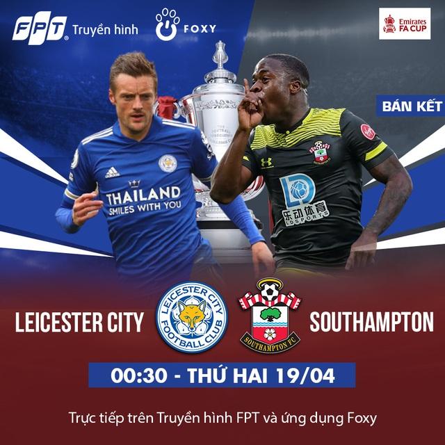Bán kết FA Cup: Leicester City - Southampton, tấm vé chung kết dễ dàng cho bầy cáo? - 3